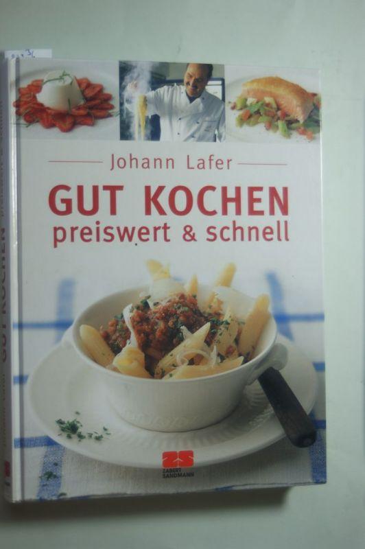 Lafer, Johann: Gut kochen - preiswert und schnell