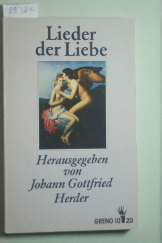 Herder, Johann Gottfried: Lieder der Liebe: Die ältesten und schönsten aus Morgenlande