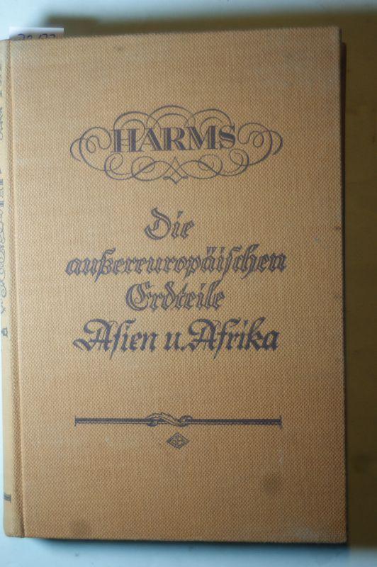 Harms, H.: Erdkunde in entwickelnder, anschaulicher Darstellung. Die außereuropäischen Erdteile. Dritter Band, I. und II. Teil: Asien und Afrika.