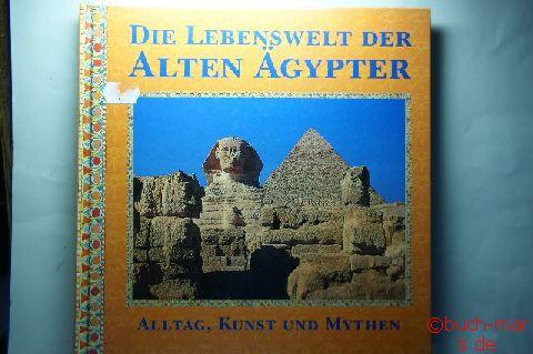 Joann Fletcher: Die Lebenswelt der alten Ägypter. Alltag, Kunst und Mythen