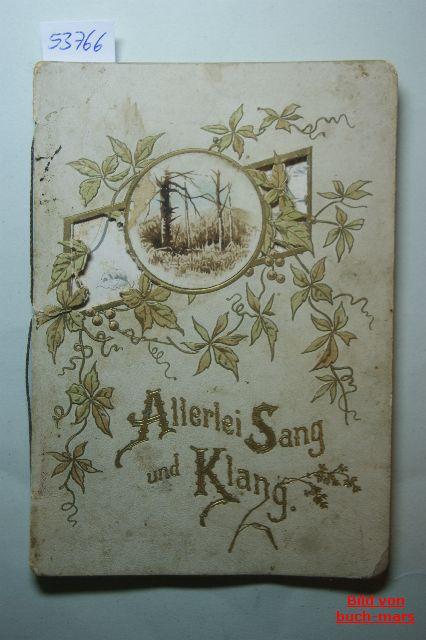 Geibel Uhland und C.F.Meyer Mirza Schaffry u.a.: Allerlei Sang und Klang. Stimmungsbilder.
