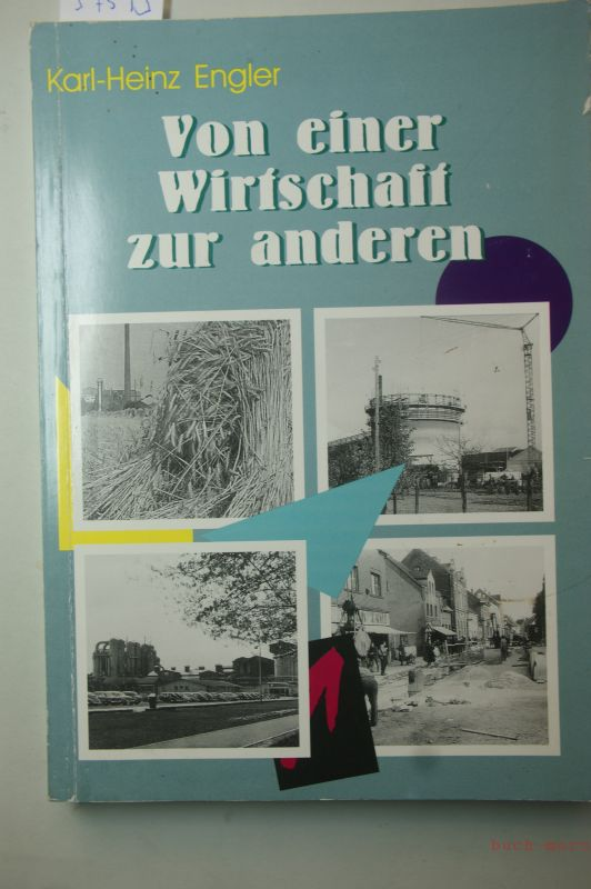 Engler, Karl-Heinz: Von einer Wirtschaft zur anderen. Dormagener Wirtschaftsgeschichte(n) aus zwei Jahrhunderten