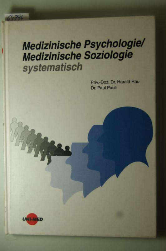 Rau, Harald und Paul Pauli: Medizinische Psychologie, medizinische Soziologie systematisch.
