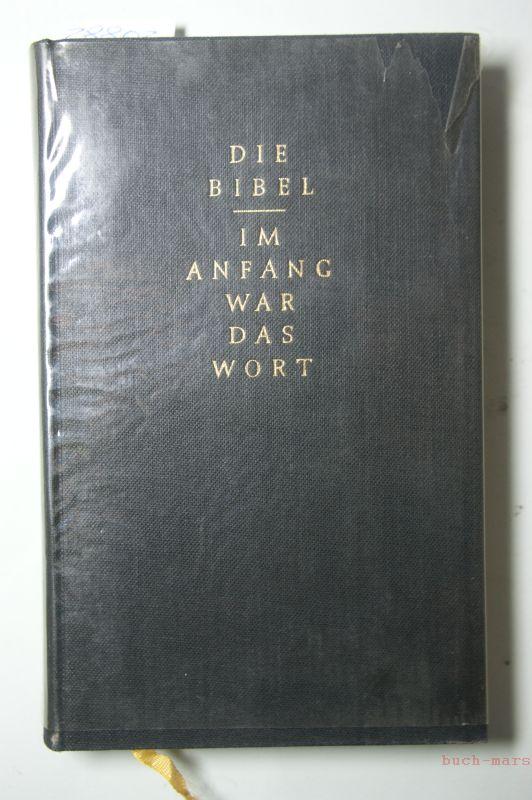(KRAUS, Wolfgang) (Hrsg.).: Die Bibel. Im Anfang war das Wort. Eine Auslese aus sämtlichen Büchern des Alten und Neuen Testaments.