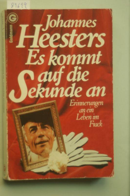 Heesters, Johannes: Es kommt auf die Sekunde an Erinnerungen an ein Leben im Frack