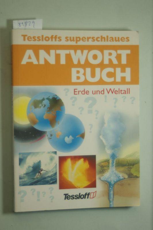 Köthe, Rainer: Tessloffs superschlaues Antwortbuch - Erde und Weltall