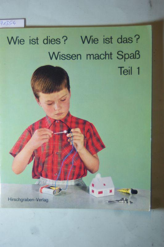 Völcker, Diethelm: Wie ist dies? Wie ist das? Wissen macht Spass. Teil 1.