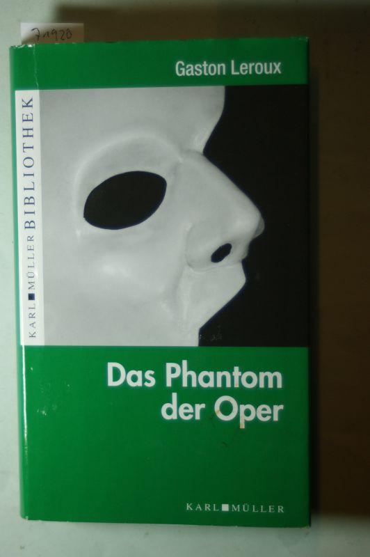 Gaston, Leroux: Das Phantom der Oper