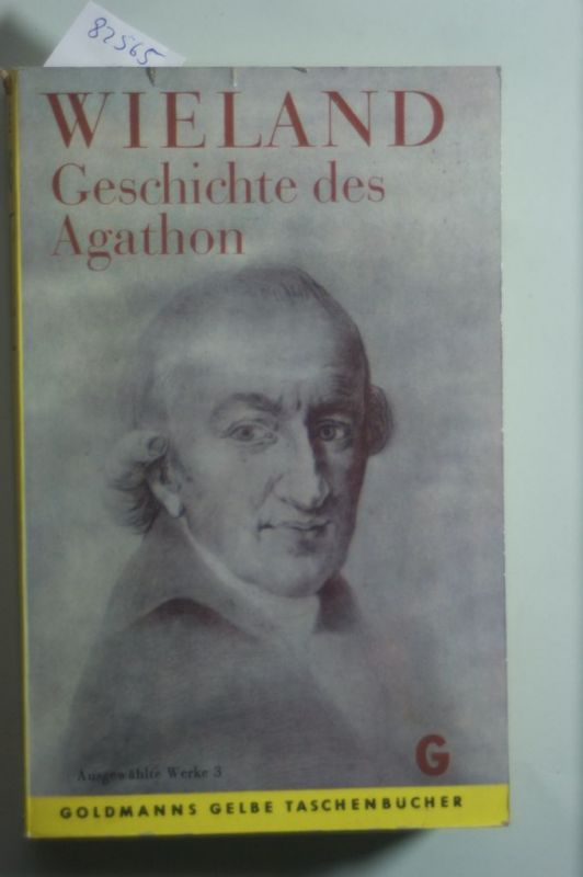 Wieland, Christoph Martin: Geschichte des Agathon