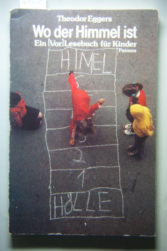 Eggers, Theodor.: Wo der Himmel ist. Ein ( Vor-)Lesebuch für Kinder