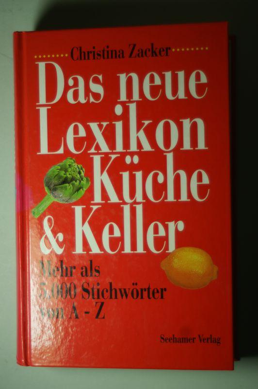 Zacker, Christina: Das neue Lexikon Küche & Keller