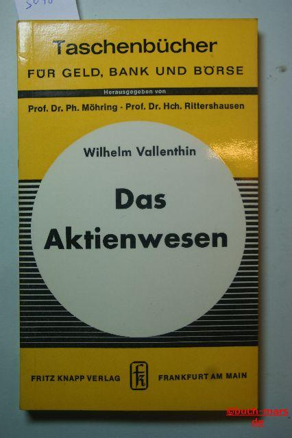 Vallenthin, Wilhelm und Winfried Werner: Das Aktienwesen. Wilhelm Vallenthin ; Winfried Werner, Taschenbücher für Geld, Bank und Börse ; Bd. 7