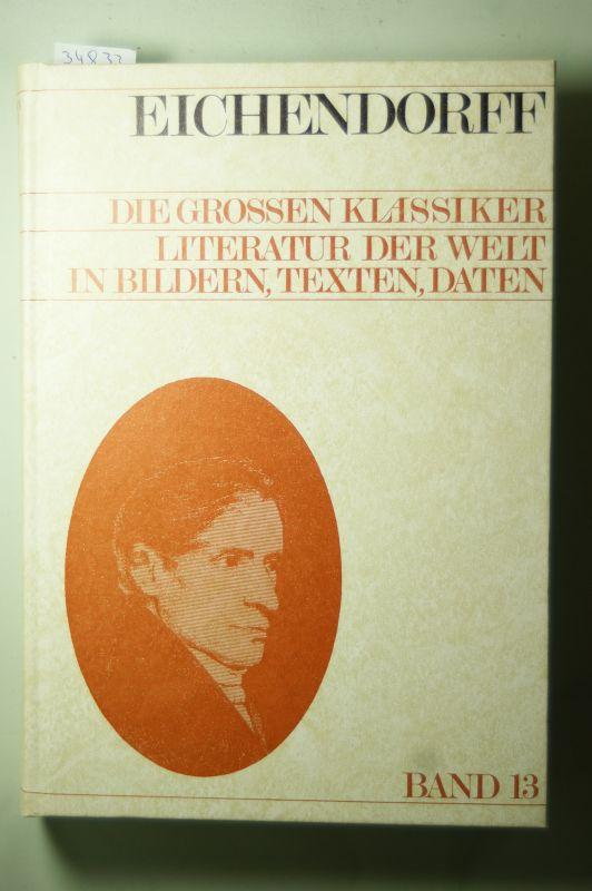 Eichendorff, Joseph von [Mitverf.] und Christoph [Hrsg.] Wetzel: Joseph von Eichendorff. dargest. von Christoph Wetzel, Die grossen Klassiker ; Bd. 13