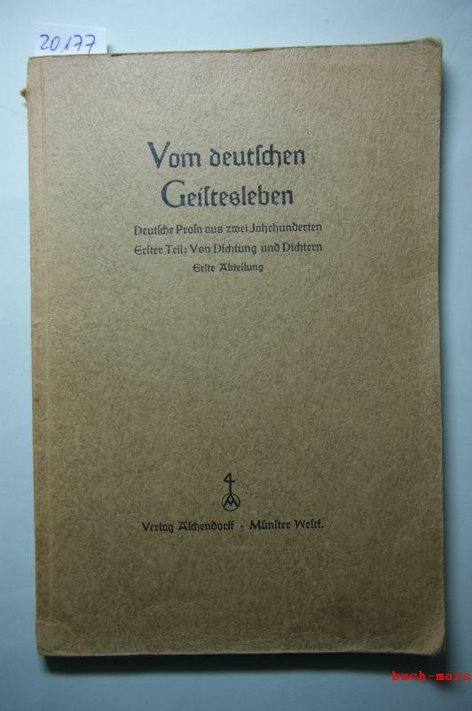 Hrsg. von Dr. Heinrich Faßbender und Dr. Franz Faßbinder: Vom deutschen Geistesleben. Deutsche Prosa aus zwei Jahrhunderten. Erster Teil : Von Dichtung und Dichtern.