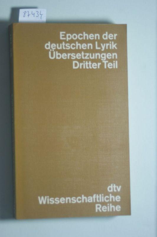 Killy, Walther: Epochen der deutschen Lyrik. Übersetzungen III. (Bd. 10/III)