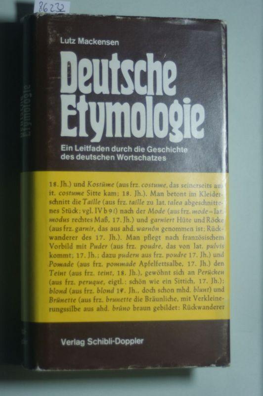 Mackensen, Lutz.: Deutsche Etymologie. Ein Leitfaden durch die Geschichte des deutschen Wortschatzes.