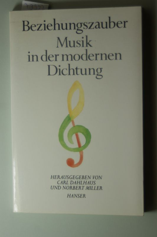 Miller, Norbert und Carl Dahlhaus: Beziehungszauber: Musik in der modernen Dichtung. Schriftenreihe der Deutschen Akademie für Sprache und Dichtung, Band 7