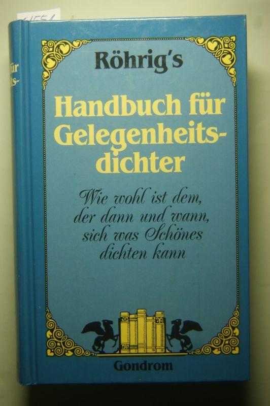 Röhrig, Georg: Röhrig`s Handbuch für Gelegenheitsdichter