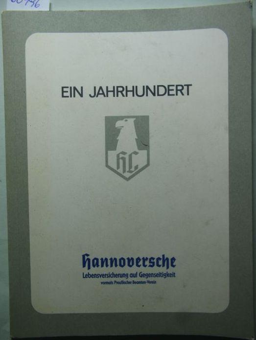 Hrsg. Hannoversche Lebensversicherung: Ein Jahrhundert Hannoversche Lebensversicherung auf Gegenseitigkeit. 1875-1975