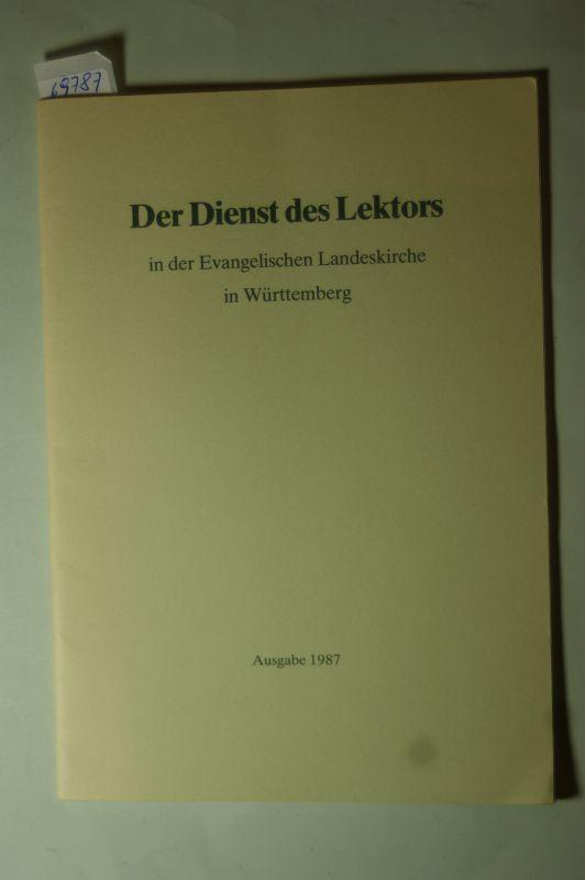 Ev. Oberkirchenrat, Stuttgart: Der Dienst des Lektors in der Evangelischen Landeskirche in Württemberg in Verbindung mit dem Evangelischen Männerwerk.