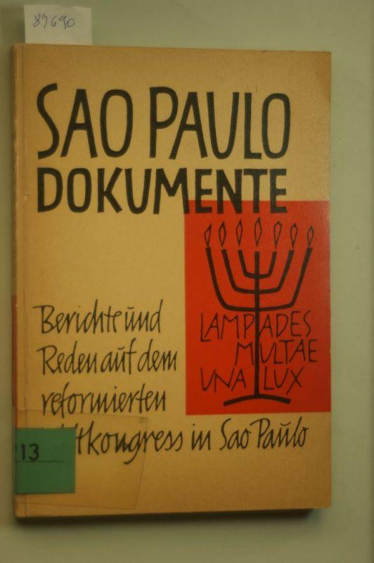 F. Lüpsen: Sao Paulo Dokumente Berichte und Reden auf der 18. Generalversammlung des Reformierten Weltbundes in Sao Paulo