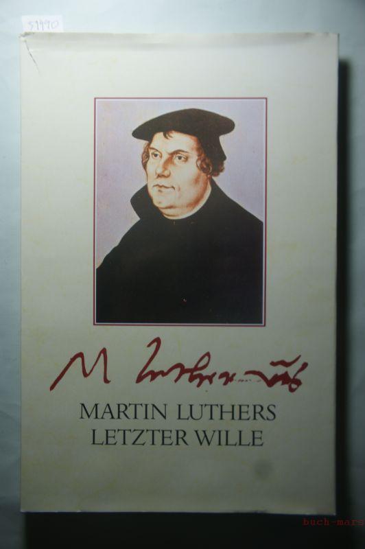 Fabiny, Tibor: Martin Luthers letzter Wille. Das Testament des Reformators und seine Geschichte