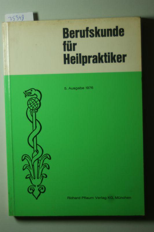 Rabe, Fritz [Bearb.]: Berufskunde für Heilpraktiker. hrsg. im Auftr. d. Dt. Heilpraktikerschaft e.V. München. Bearb. Fritz Rabe