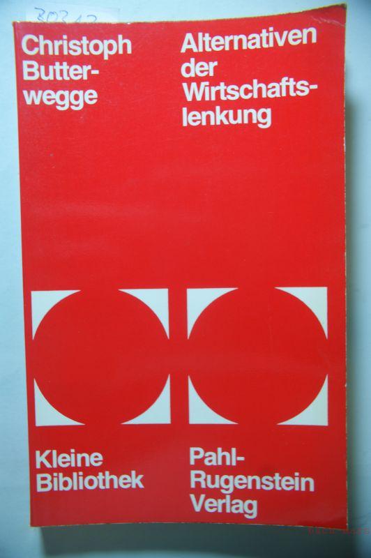 Butterwegge, Christoph: Alternativen der Wirtschaftslenkung : zur Begründung e. Konzepts gesamtgesellschaftl. demokrat. Planung. Mit e. Vorw. von Gerhard Kade, Kleine Bibliothek ; 82