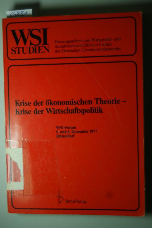 u.a. (Hg.) Tofaute, Hartmut: Krise der ökonomischen Theorie, Krise der Wirtschaftspolitik : WSI-Forum, 5. u. 6. Dezember 1977, Düsseldorf.