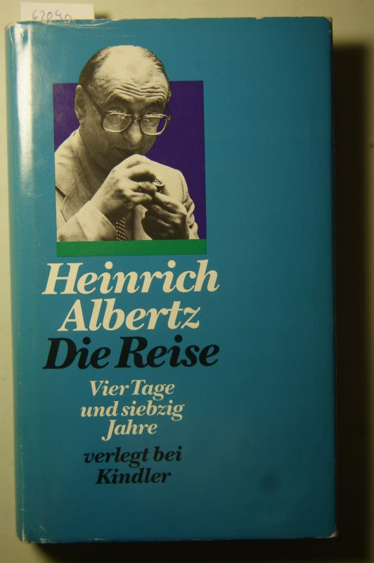Albertz, Heinrich: Die Reise. Vier Tage und siebzig Jahre