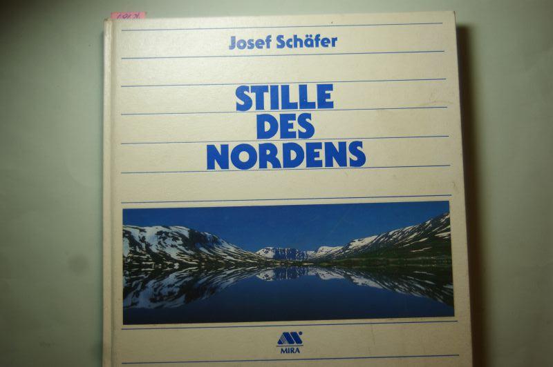 Schäfer, Josef: Stille des Nordens. Fotos : Josef Schäfer. Textauswahl : Jürgen Freudl und Josef Schäfer.