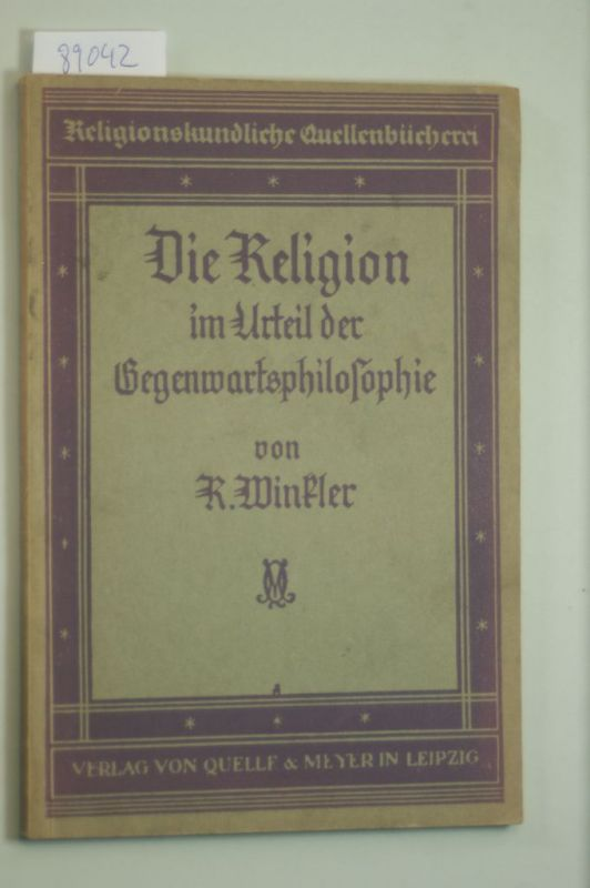 Winkler: Die Religion im Urteil der Gegenwartsphilosophie