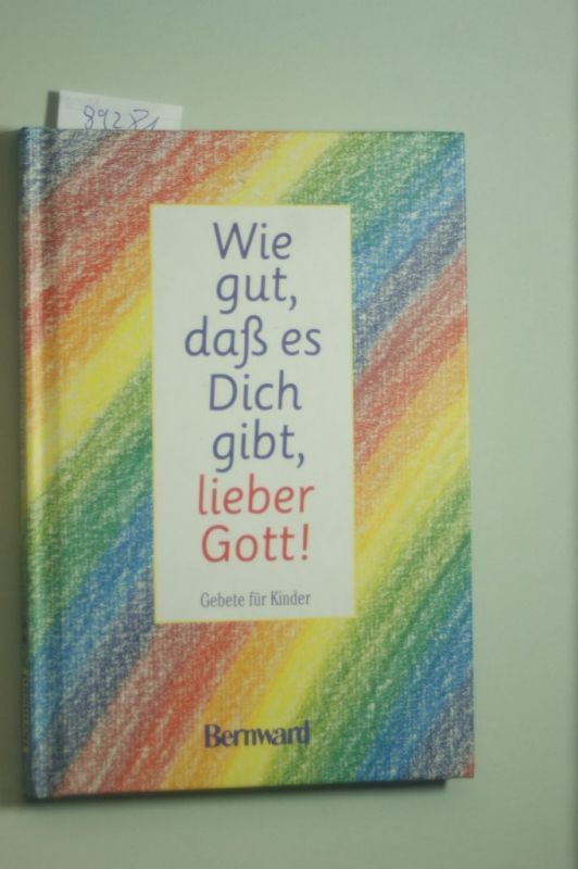 Köck-Scholz, Andrea: Wie gut, dass es dich gibt, lieber Gott. Gebete für Kinder