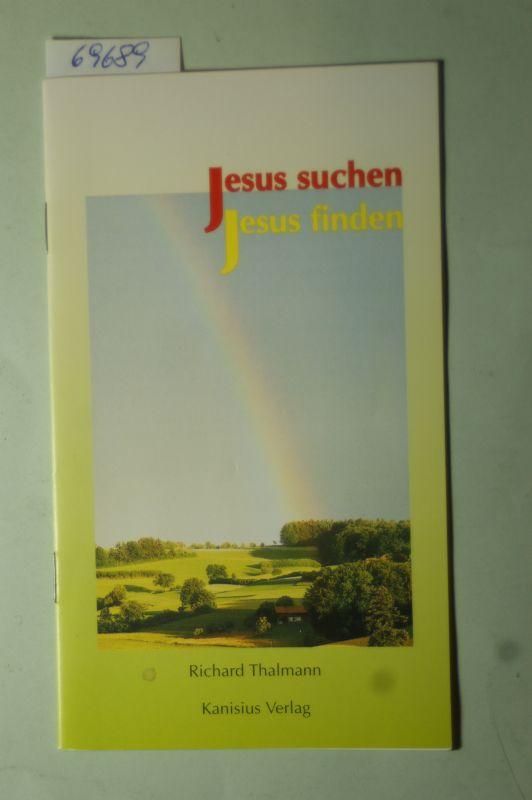 Thalmann, Richard: Jesus suchen - Jesus finden. 11 Gebete