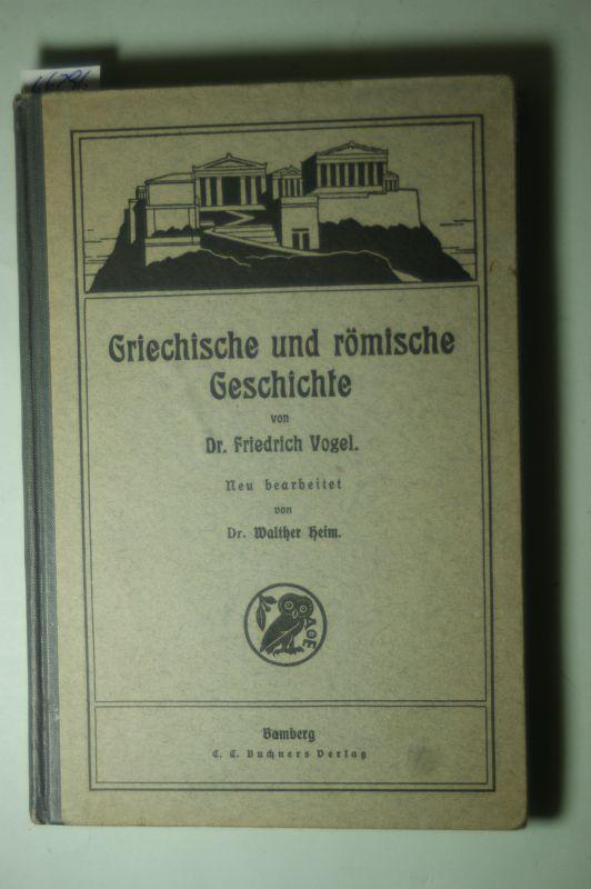 Vogel, Friedrich und Walther Heim: Lehrbuch für den ersten Unterricht in der Geschichte. 1. Teil: Griechische und römische Geschichte