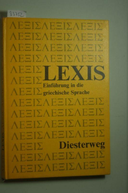 Willibald, Heilmann, Roeske Kurt und Walther Rolf: Lexis. Einführung in die griechische Sprache
