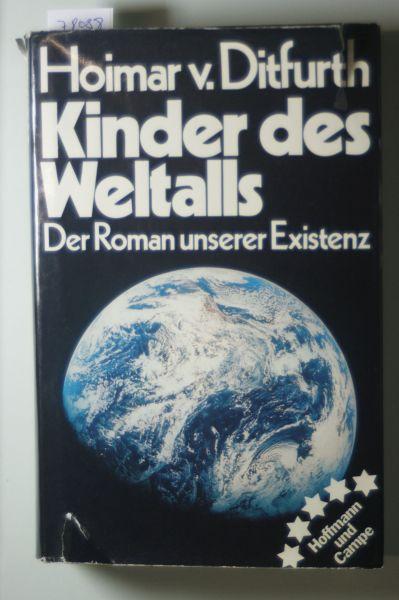 Ditfurth, Hoimar von: Kinder des Weltalls. Der Roman unserer Existenz