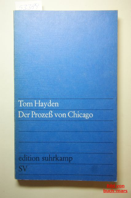 Hayden, Tom.: Der Prozess von Chicago.