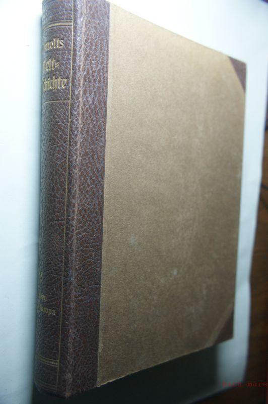 Helmolt, Hans F. und Armin (Hrsg.) Tille: Helmolts Weltgeschichte. Bd. 5: Italien, Mitteleuropa.