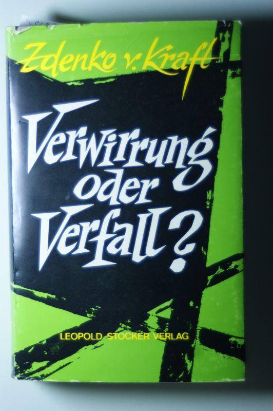 Kraft, Zdenko von: Verwirrung oder Verfall?