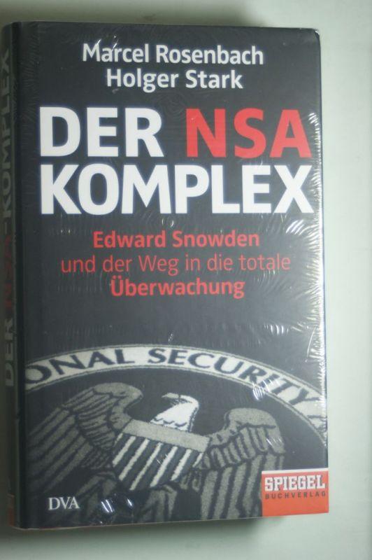 Rosenbach, Marcel und Holger Stark: Der NSA-Komplex: Edward Snowden und der Weg in die totale Überwachung