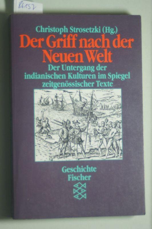 Strosetzki, Christoph: Der Griff nach der Neuen Welt. Der Untergang der indianischen Kulturen im Spiegel zeitgenössischer Texte