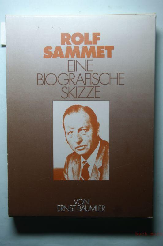 Bäumler, Ernst: Rolf Sammet. Eine biografische Skizze