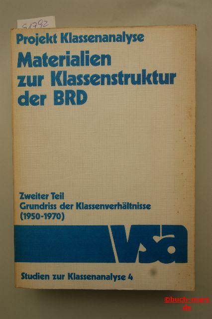 Materialien zur Klassenstruktur der BRD - Teil 2 - Grundriß der Klassenverhältnisse (1950-1970),