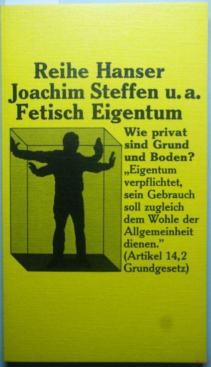 Spoo, Eckart (Hrsg.): Fetisch Eigentum - Reihe Hanser