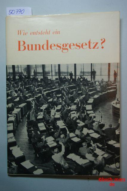 Strätling, Erich: Wie entsteht ein Bundesgesetz?