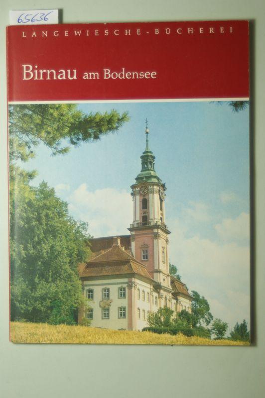Hegemann, Hans Werner (Text) und Helga (Fotografien) Schmidt-Glassner: Birnau am Bodensee.