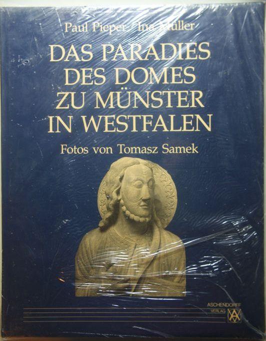 Pieper, Paul und Ina Müller: Das Paradies des Domes zu Münster in Westfalen