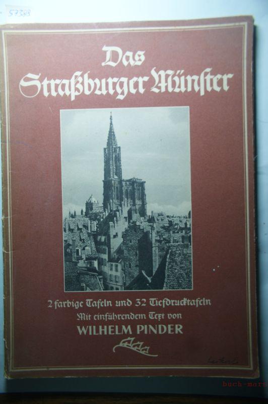 Pinder, Wilhelm: Das Straßburger Münster; 2 farbige Tafeln und 32 Tiefdrucktafeln