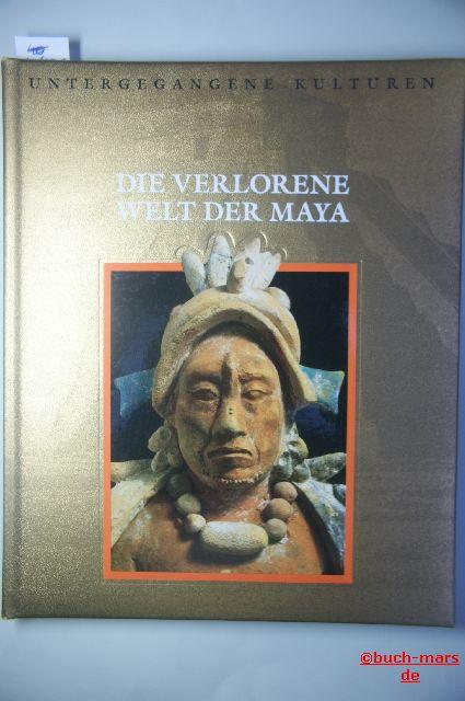 George Constable Barbara Mallen u. a. Chorlton, Windsor,: Die verlorene Welt der Maya,